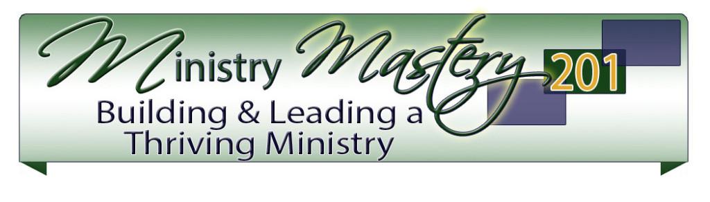 Ministry Mastery 201 2013
