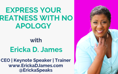 Express Your Greatness with No Apology