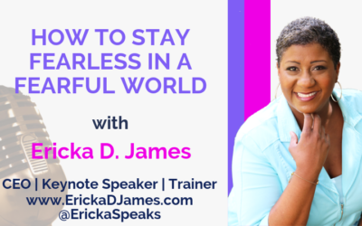 How to Stay Fearless in a Fearful World