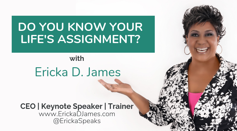DO YOU KNOW YOUR LIFE'S ASSIGNMENT?