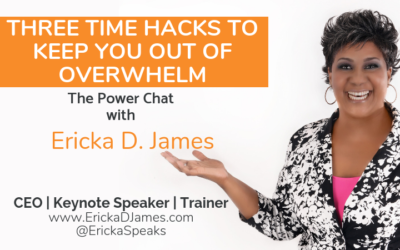 THREE TIME HACKS TO KEEP YOU OUT OF OVERWHELM